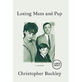 Losing Mum and Pup: A Memoir [Large Print]