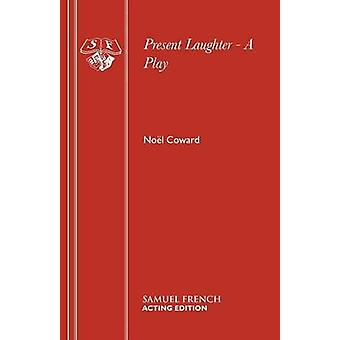 Present Laughter  A Play by Coward & Nol
