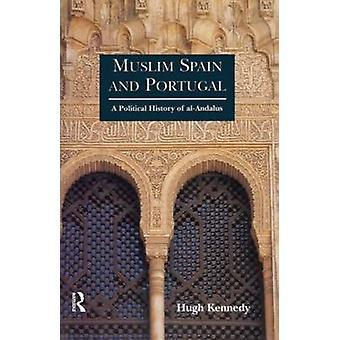 البرتغال وإسبانيا المسلمة تاريخ سياسي للأندلس قبل هيو كينيدي &