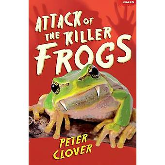 Attack of the Killer Frogs by Peter Clover & Peter Clover