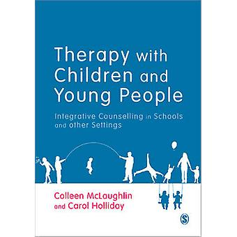 Therapy with Children and Young People by Colleen McLaughlin & Carol Holliday