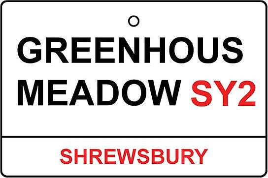 Shrewsbury / Greenhous Meadow Street Sign Car Air Freshener
