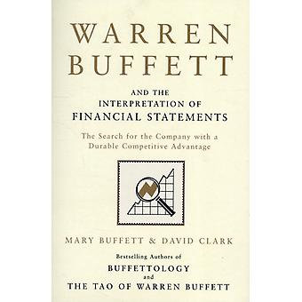 Warren Buffett and the Interpretation of Financial Statements: The Search for the Company with a Durable Competitive Advantage (Paperback) by Buffett Mary Clark David