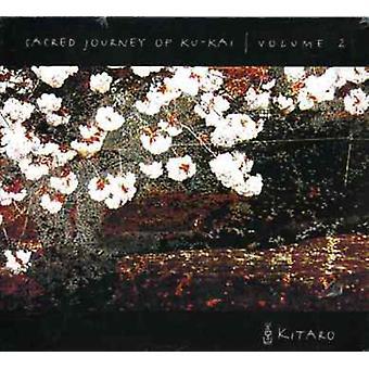 Kitaro - Kitaro: Vol. 2-Sacred rejse af Ku-Kai [CD] USA import