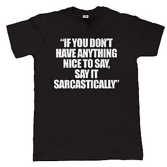 Vectorbomb, Dillo con sarcasmo, Mens Funny T Shirt (S alla 5XL)
