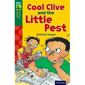 Oxford Reading Tree Treetops Fiction Level 12 More Pack A Cool Clive and the Little Pest by Michaela Morgan & Dee Shulman