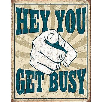 Hey You Get Busy weathered metal wall sign 410mm x 300mm  (de)