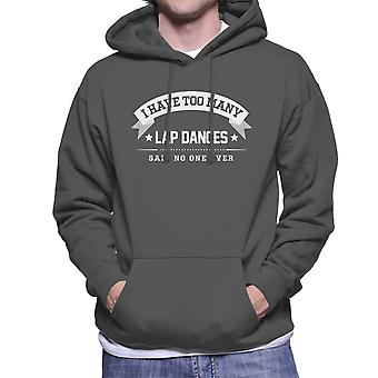 I Have Too Many Lap Dances Said No One Ever Men's Hooded Sweatshirt