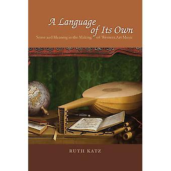 Eine Sprache der Extraklasse - Sinn und Bedeutung in der Herstellung der westlichen Kunst