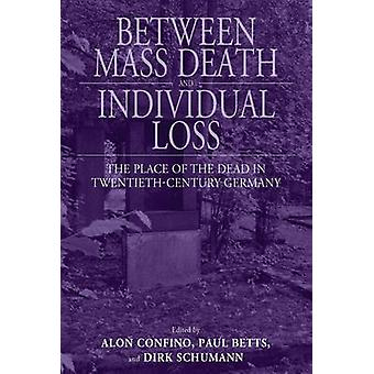 Between Mass Death and Individual Loss - The Place of the Dead in Twen
