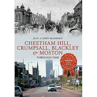Cheetham Hill - Crumpsall - Blackley & Moston Through Time by Jean Br