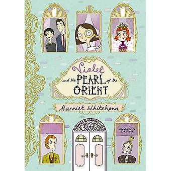 Violet and the Pearl of the Orient by Harriet Whitehorn - Becka Moor