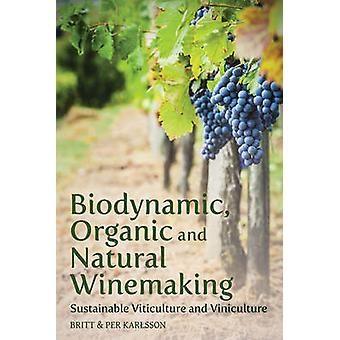 Biodynamic - Organic and Natural Winemaking - Sustainable Viticulture