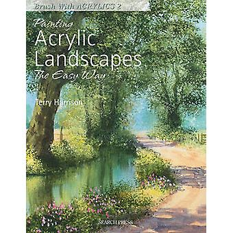 Painting Acrylic Landscapes the Easy Way - Brush with Acrylics 2 by Te