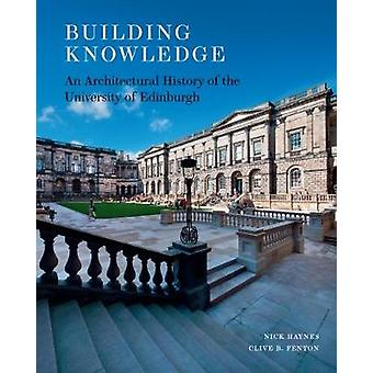 Building Knowledge - An Architectural History of the University of Edi