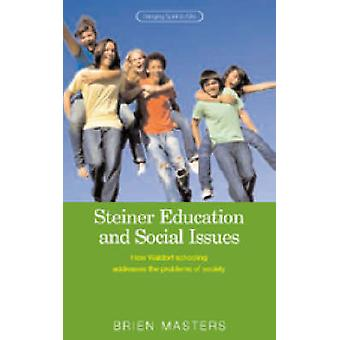 Steiner Education and Social Issues - How Waldorf Schooling Addresses
