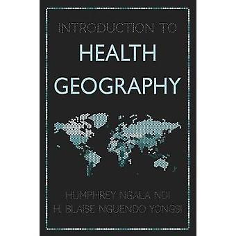 Introduction to Health Geography by Introduction to Health Geography