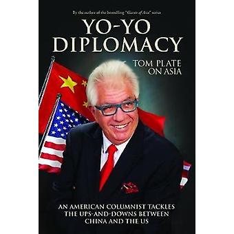 Yo-Yo Diplomacy - An American Columnist Tackles The Ups-and-Downs Betw