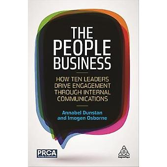 The People Business - How Ten Leaders Drive Engagement Through Interna