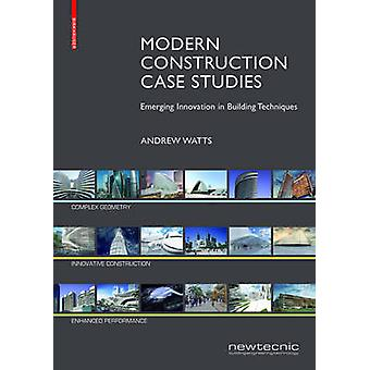 Modern Construction Case Studies - Emerging Innovation in Building Tec