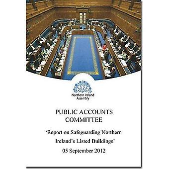 Report on Safeguarding Northern Ireland's Listed Buildings: Tenth Report, Together with the Minutes of Proceedings...