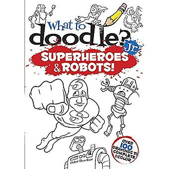 What to Doodle? Jr.--Superheroes and Robots!