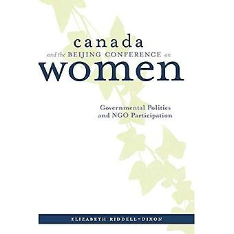 Canada and the Beijing Conference on Women: Governmental Politics and NGO Participation (Canada & International...