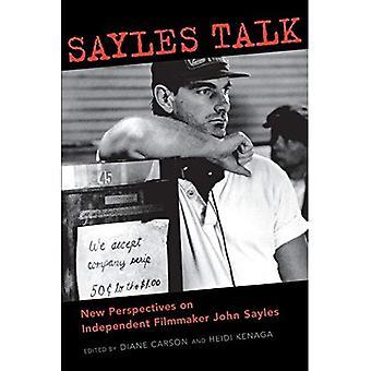 Sayles Talk: Nouvelles Perspectives sur la cinéaste indépendant John Sayles (approches contemporaines de la télévision & de Film) (approches contemporaines de Film et série télévisée)