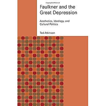 Faulkner et la grande dépression: esthétique, idéologie et politique culturelle