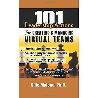 101 Leadership Actions for Creating and Managing Virtual Teams (101 Leadership Actions) (101 Leadership Actions)