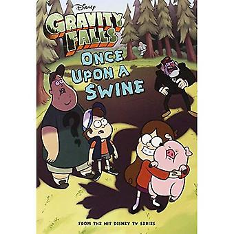 Gravity Falls Once Upon a Swine (Gravity Falls Chapter Book)