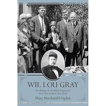 Wil Lou Gray: The Making of Progressive du nouveau Sud Sud au New Deal