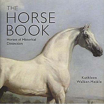 Le livre du cheval: Chevaux de Distinction historique