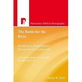 The Battle for the Keys: Revelation 1:18 and Christ's Descent into the Underworld (Paternoster Biblical Monographs)