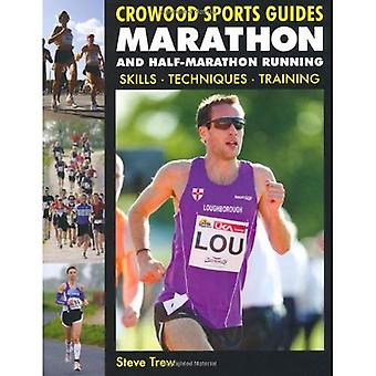 Maratón y media maratón correr: habilidades, técnicas, capacitación (guías de deportes de Crowood)