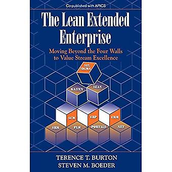 Lean Extended Enterprise : Moving Beyond the Four Walls to Value Stream Excellence