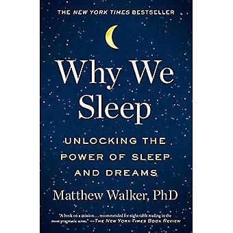 Why We Sleep: Unlocking the Power of Sleep and Dreams