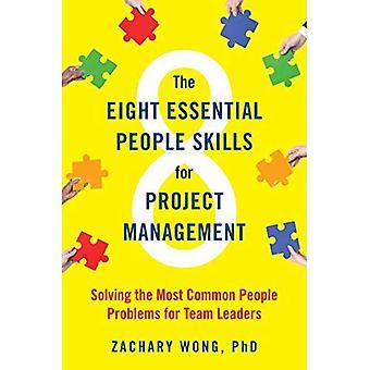 De åtta grundläggande kompetens för projektledning: lösa de vanligaste problemen för personer för gruppledare