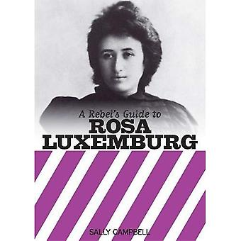 Rebel's Guide to Rosa Luxemburg, A