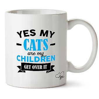 Hippowarehouse ja, meine Katzen sind meine Kinder darüber hinwegkommen gedruckt Mug Tasse Keramik 10 oz