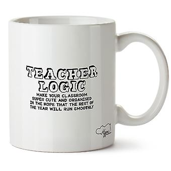 Hippowarehouse Teacher Logic: Make Your Classroom Super Cute And Organised Printed Mug Cup Ceramic 10oz