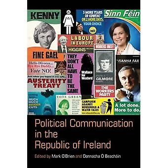Political Communication in the Republic of Ireland by Mark O'Brien -