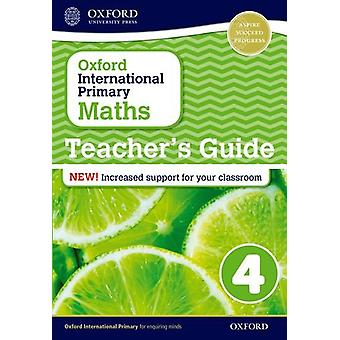 Oxford International Primary Maths - Stage 4 - Teacher's Guide 4 by Ant