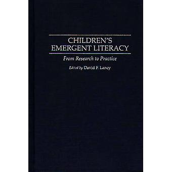 Childrens Emergent Literacy From Research to Practice by Lancy & David F.