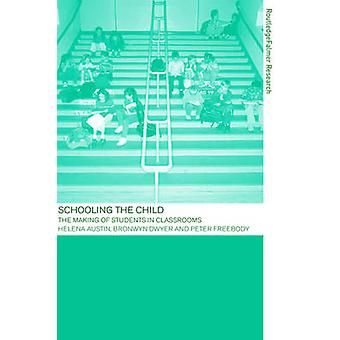 Schooling the Child by Freebody & Peter