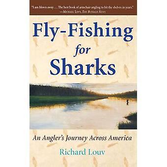 FlyFishing för hajar en amerikansk resa av Louv & Richard