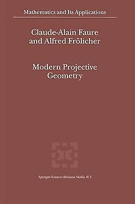 Modern Projective Geometry by Faure & ClaudeAlain