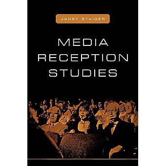 Media Reception Studies by Staiger & Janet