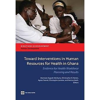 Vers des Interventions en ressources humaines pour la santé au Ghana preuve pour la planification des effectifs de la santé et les résultats de AppiahDenkyira & Ebenezer