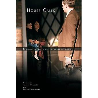 House Calls by Pearson & Robert